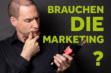 Warum brauchen DIE Marketing?